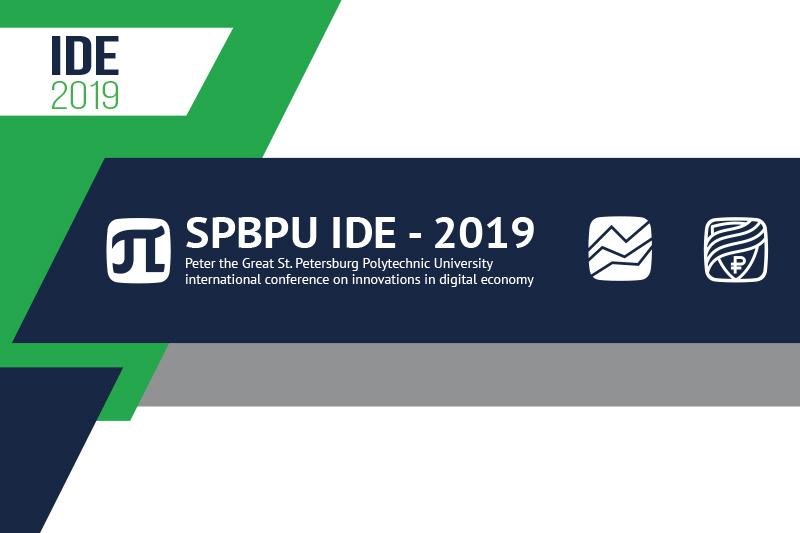 24 - 25 october, 2019. International Scientific Conference on Innovations  in Digital Economy: SPBPU IDE-2019