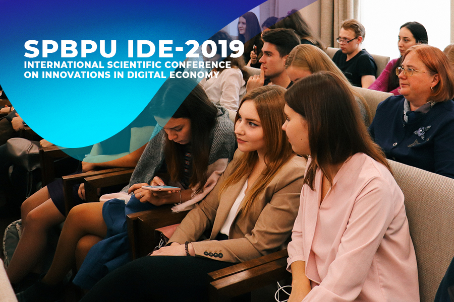 Report on International Scientific Conference on Innovations in Digital Economy: SPBPU IDE-2019