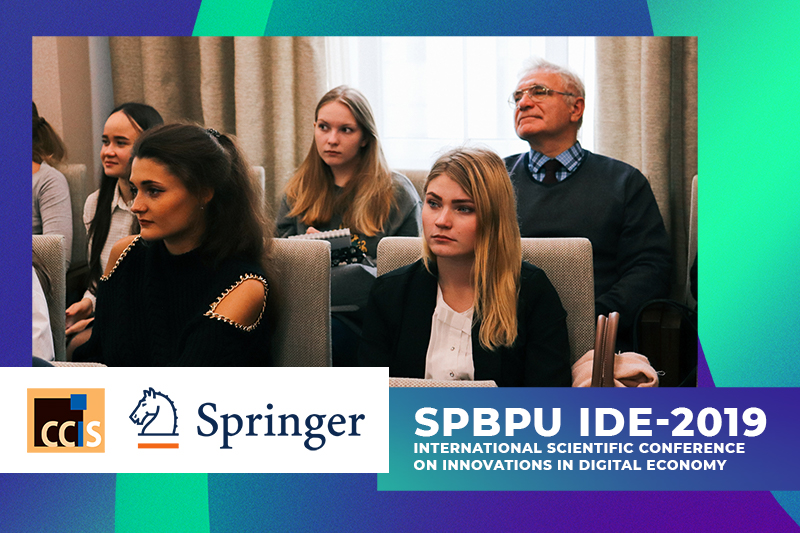 Springers' CCIS has accepted selected materials from SPbPU IDE 2019 for publishing as a Post-proceedings issue!