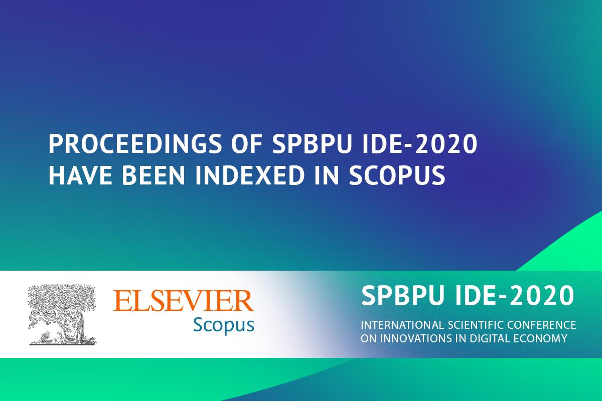 Proceedings of SPBPU IDE-2020 have been indexed in SCOPUS